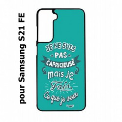 Coque noire pour Samsung S21 FE ProseCafé© coque Humour : Je ne suis pas capricieuse mais ...